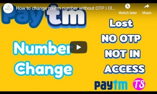 Change paytm account number without OTP