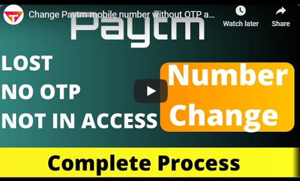 Change Paytm mobile number without Login and OTP
